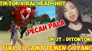 Download TIKTOK VIRAL FREE FIRE HEADSHOT FULL DJ SAMA TEMEN GOYANG DUMANG