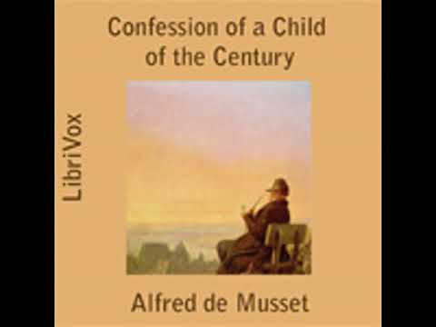 THE CONFESSION OF A CHILD OF THE CENTURY by Alfred de Musset FULL AUDIOBOOK | Best Audiobooks