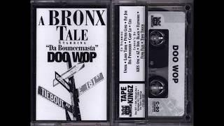 Doo Wop - A Bronx Tale - Full 1998 DJ Mixtape - Bounce Squad Real Hip Hop