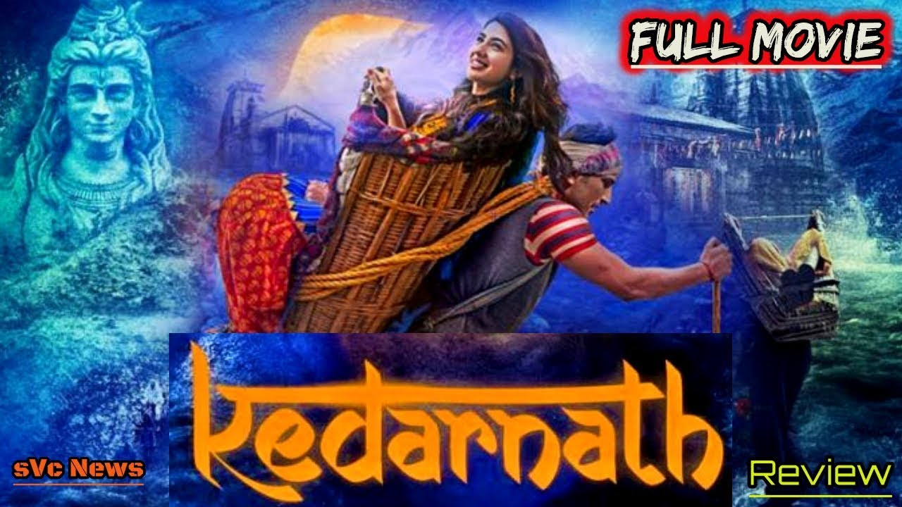 Kedarnath Full Movie Review Hindi Bollywood Movie Review Sushant