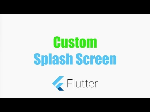 Custom Splash Screen in Flutter for Android and iOS