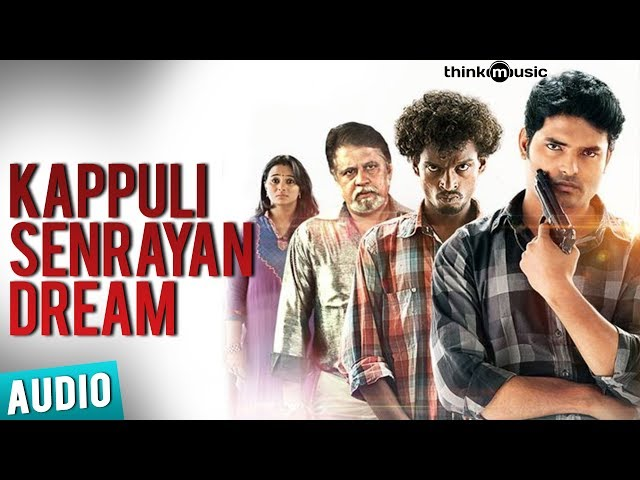 Kappuli Senrayan Dream Full Song - Moodar Koodam