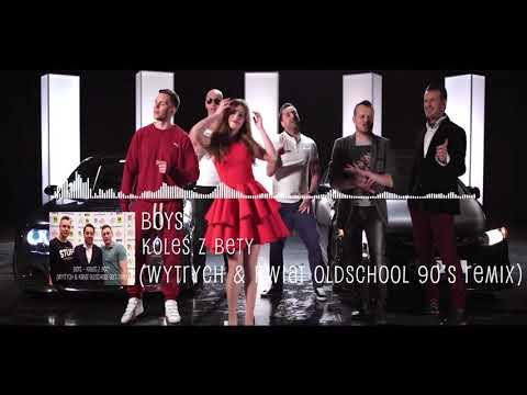 BOYS - Koleś z bety (Wytrych & Kwiat Oldschool 90's Remix)