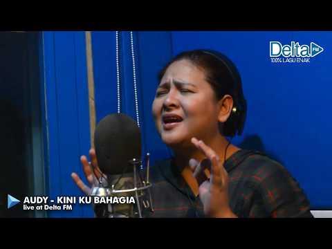 AUDY - KINI KU BAHAGIA (live at Delta FM)