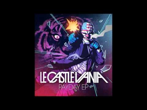 Le Castle Vania - Fully Loaded Epic Win (Payday 2 Game Mix)