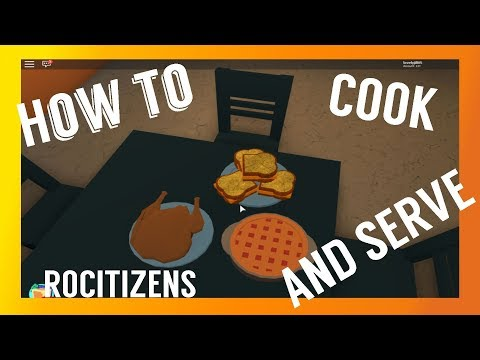 How to cook and Serve! (Rocitizens Roblox) - Most Popular Videos