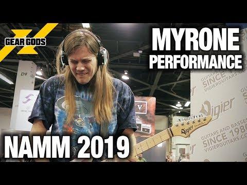 NAMM 2019 - MYRONE Live Performance   GEAR GODS