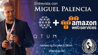 Amazon se Asocia con QTUM - Entrevista con Miguel Palencia: Director de Información