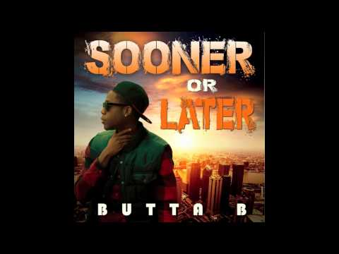 Butta Baby - Sooner Or Later