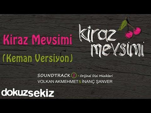 Kiraz Mevsimi (Keman Versiyon) - Volkan Akmehmet & İnanç Şanver (Kiraz Mevsimi Soundtrack 2)
