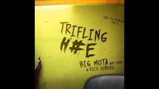 "Rico Dinero ""Trifling H❌e"" ft. Big Mota ProD. By Tay Keith"