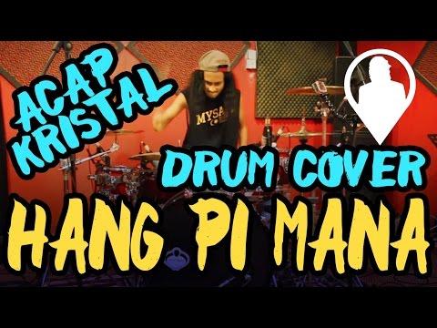 Hang Pi Mana (Drum Cover by ACAP KRISTAL)