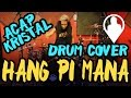 Hang Pi Mana Drum Cover By Acap Kristal