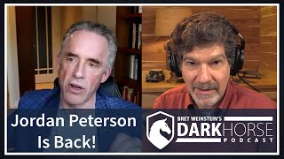 Jordan Peterson is Back!  -  Bret Weinstein's DarkHorse Podcast