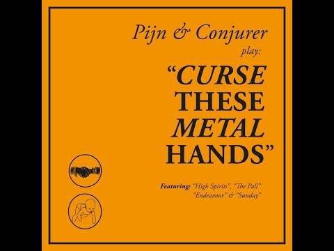 GBHBL Whiplash: Pijn & Conjurer - Curse These Metal Hands Review
