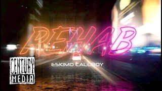 ESKIMO CALLBOY - Rehab (OFFICIAL VIDEO)