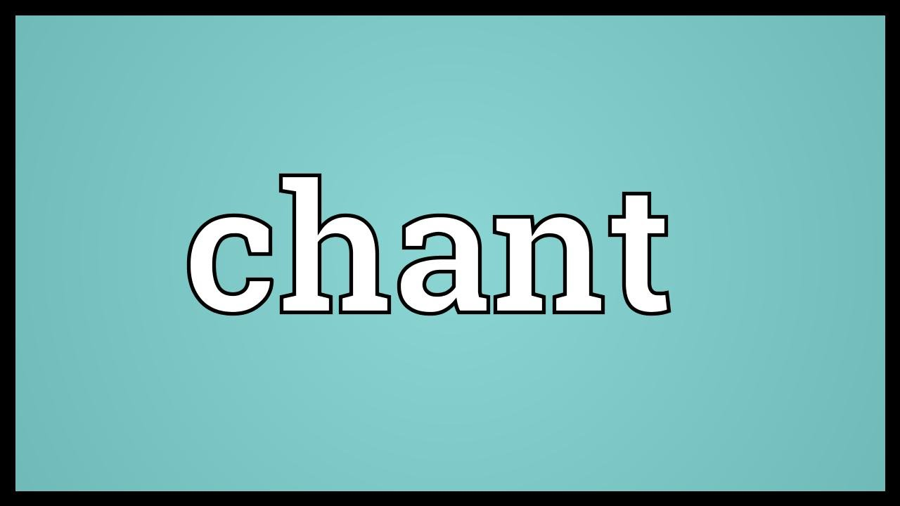 chant meaning youtube