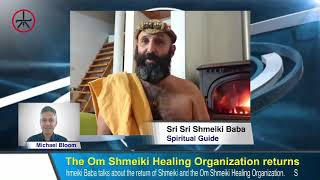 Shmeiki Baba talks about Shmeiki