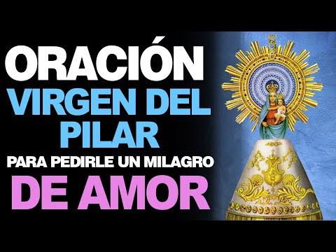 🙏 Oración Poderosa Virgen del Pilar PARA PEDIR UN MILAGRO DE AMOR ❤️