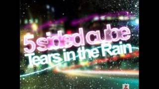 5 Sided Cube - Tears In The Rain (Radio Edit)