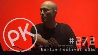 Paul Kalkbrenner live - Trümmerung - Berlin Festival 2012  (Official PK Version)