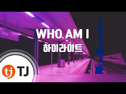[TJ노래방] WHO AM I - 하이라이트(Highlight) / TJ Karaoke