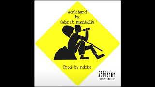 Work Hard ft MusiholiQ by Subz AUDIO
