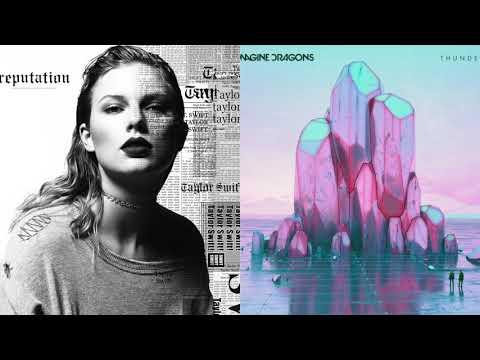 Gorgeous x Thunder (mashup) Taylor Swift/ Imagine Dragons