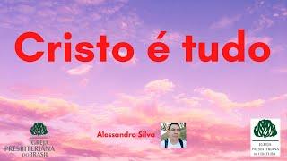 """""""Cristo é tudo."""" (Alessandro Silva)"""