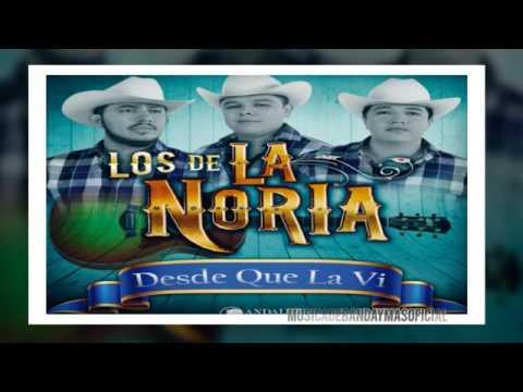 Los De La Noria - Desde Que La Vi - Estreno 2017