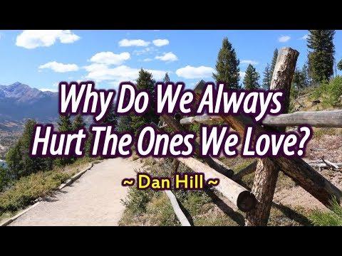 Why Do We Always Hurt The Ones We Love - Dan Hill (KARAOKE)