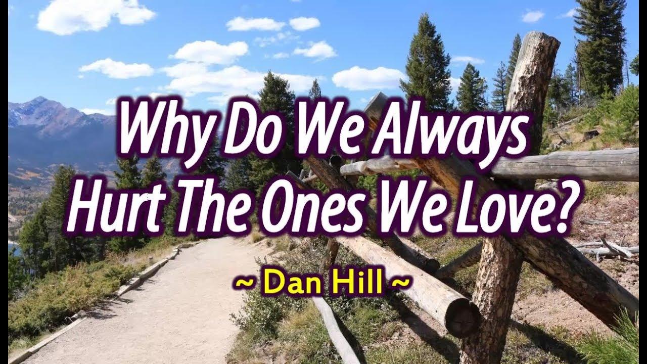Why Do We Always Hurt The Ones We Love Dan Hill Karaoke Youtube
