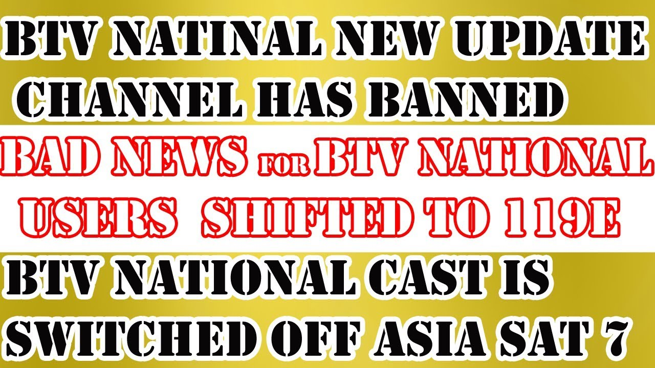 btv national new latest updates 2019-01-07 |daily updates btv national shif  to banGabandu 119E