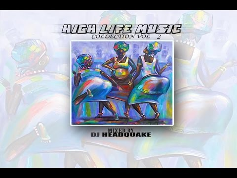 Nigeria & Ghana High life Music Mix pt 2 by DJ HEADQUAKE