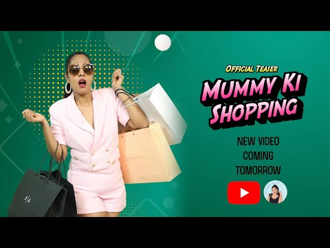Mummy Ki Shopping | Official Teaser | ShrutiArjunAnand #Short
