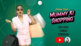 Mummy Ki Shopping | Official Teaser | ShrutiArjunAnand #Short