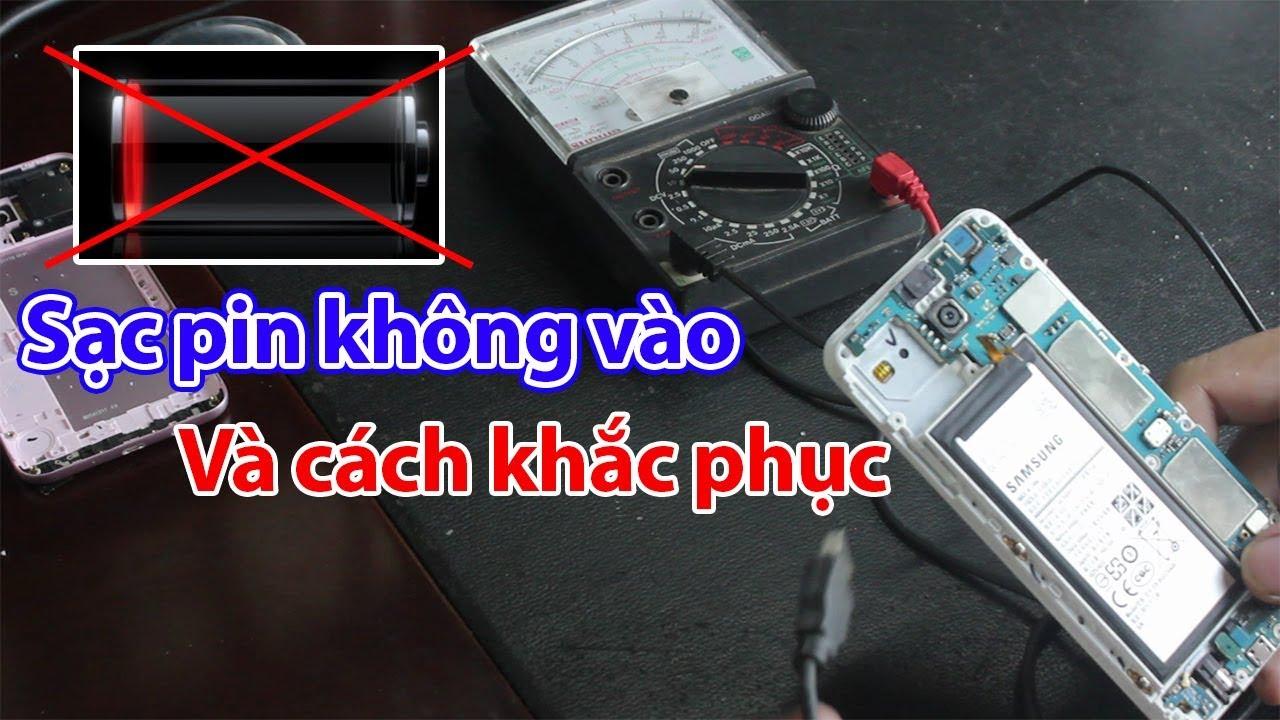 Điện thoại sạc pin không vào, hết pin sạc không lên. Hướng dẫn cách khắc phục | Dong Vu