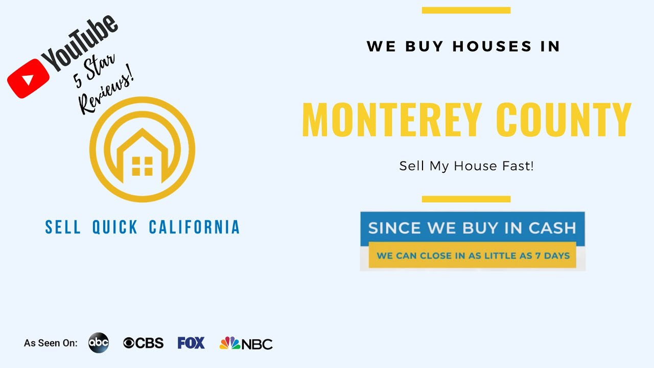 "We Buy Houses In Monterey County | Asking to ""Sell My House Fast?"""