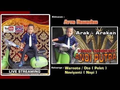 LIVE  ARAK-ARAKAN SINGA DANGDUT ANDI PUTRA | KEL. BPK. WARNOTO - IBU NOVIYANTI | JUNTIKEDOKAN