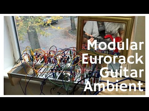 Ambient Modular/Eurorack and Guitar Jam - Rings, Clouds, E350, Dixie, Ripples