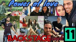Power of Love - BACKSTAGE week 11 |Elinaki TV