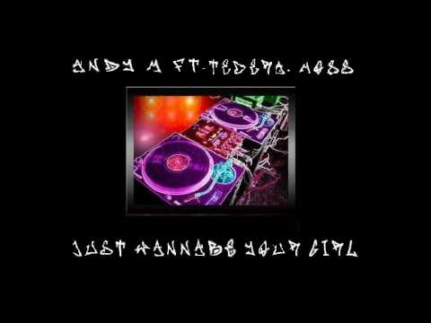 andy m - just wanna be your girl ft tedera moss .avi