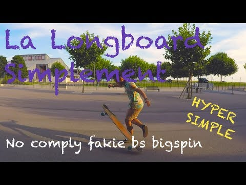 Le No-comply fakie bs bigspin // La Longboard Simplement