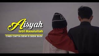 AISYAH ISTRI RASULULLAH | Cover Didik Budi ft Cindi Cintya Dewi