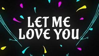 With Lirycs Lirik lagu Justin Bieber (LET ME LOVE YOU)