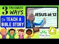 3 FAVOURITE WAYS to teach a BIBLE STORY (Jesus at 12 - Found in Temple) LUKE 2