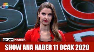 Show Ana Haber 11 Ocak 2020