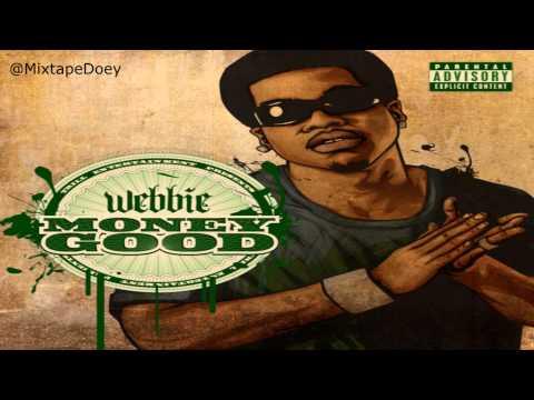 Webbie - Money Good ( Full Mixtape ) (+ Download Link )