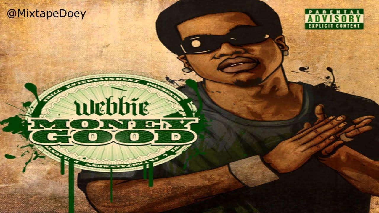 Webbie Money Good Full Mixtape Download Link Youtube