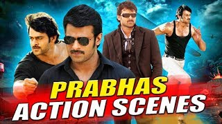 Prabhas (2018) Best Action Scenes | South Indian Hindi Dubbed Best Action Scenes